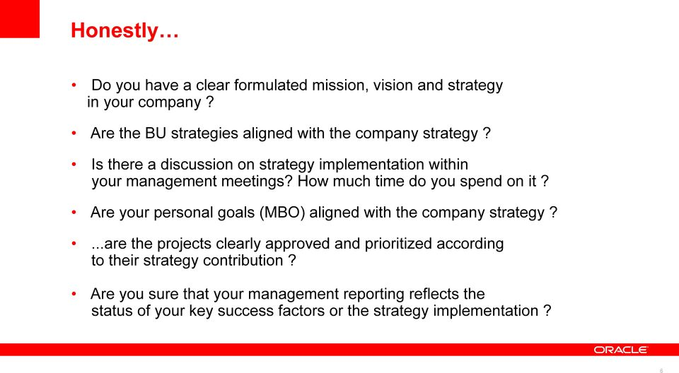 Is there a discussion on strategy implementation within your management meetings? How much time do you spend on it?