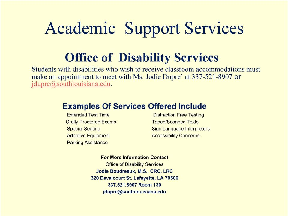 Examples Of Services Offered Include Extended Test Time Distraction Free Testing Orally Proctored Exams Taped/Scanned Texts Special Seating Sign Language