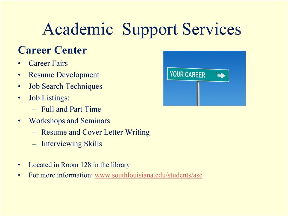 Seminars Resume and Cover Letter Writing Interviewing Skills Located in