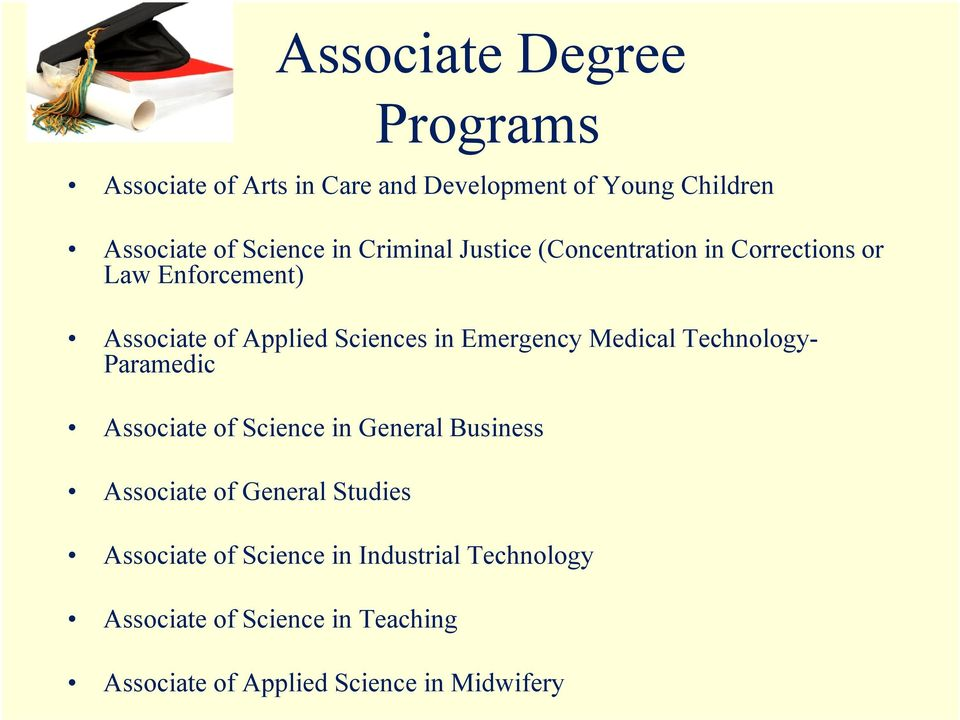 Medical Technology- Paramedic Associate of Science in General Business Associate of General Studies Associate