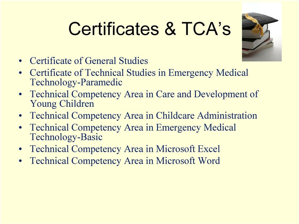 Technical Competency Area in Childcare Administration Technical Competency Area in Emergency Medical