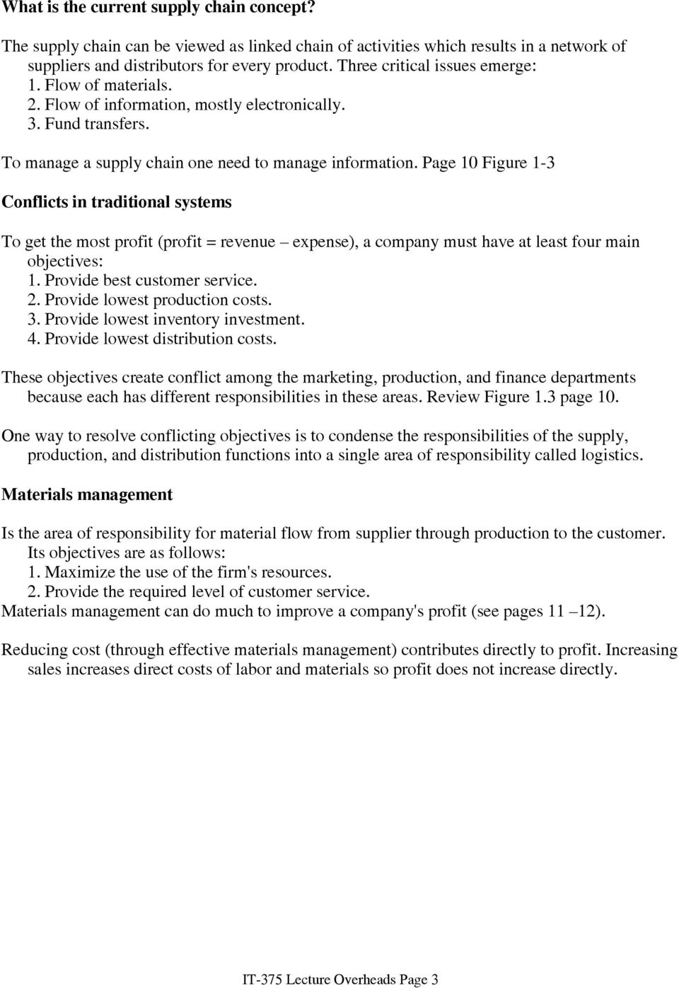Page 10 Figure 1-3 Conflicts in traditional systems To get the most profit (profit = revenue expense), a company must have at least four main objectives: 1. Provide best customer service. 2.