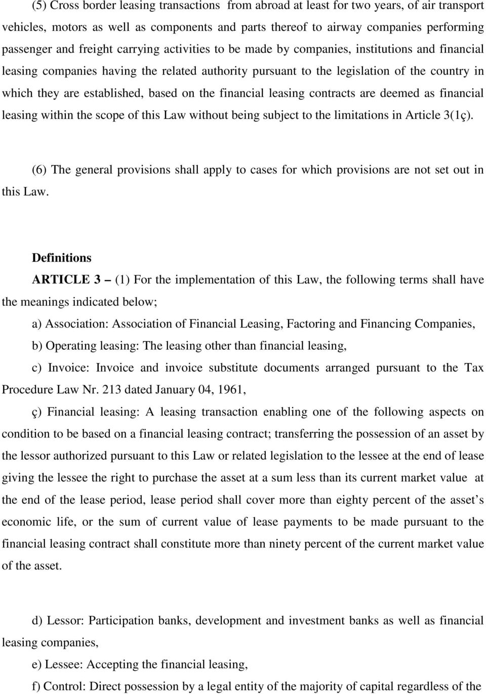established, based on the financial leasing contracts are deemed as financial leasing within the scope of this Law