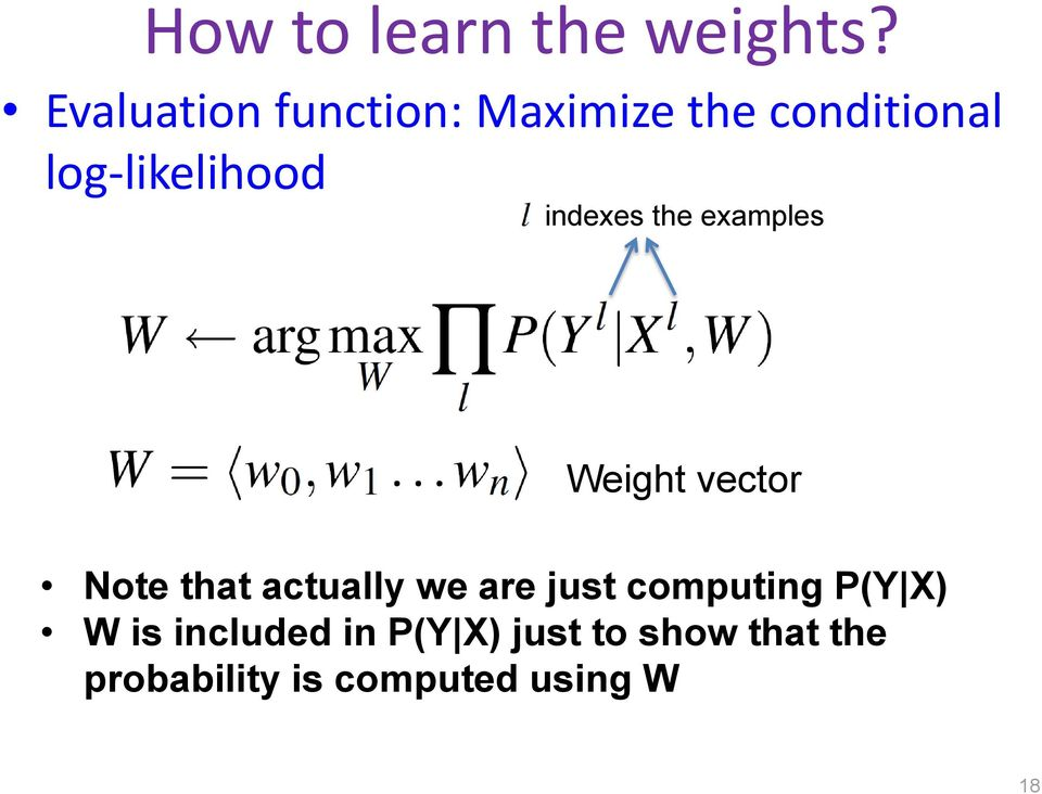 indexes the examples Weight vector Note that actually we are
