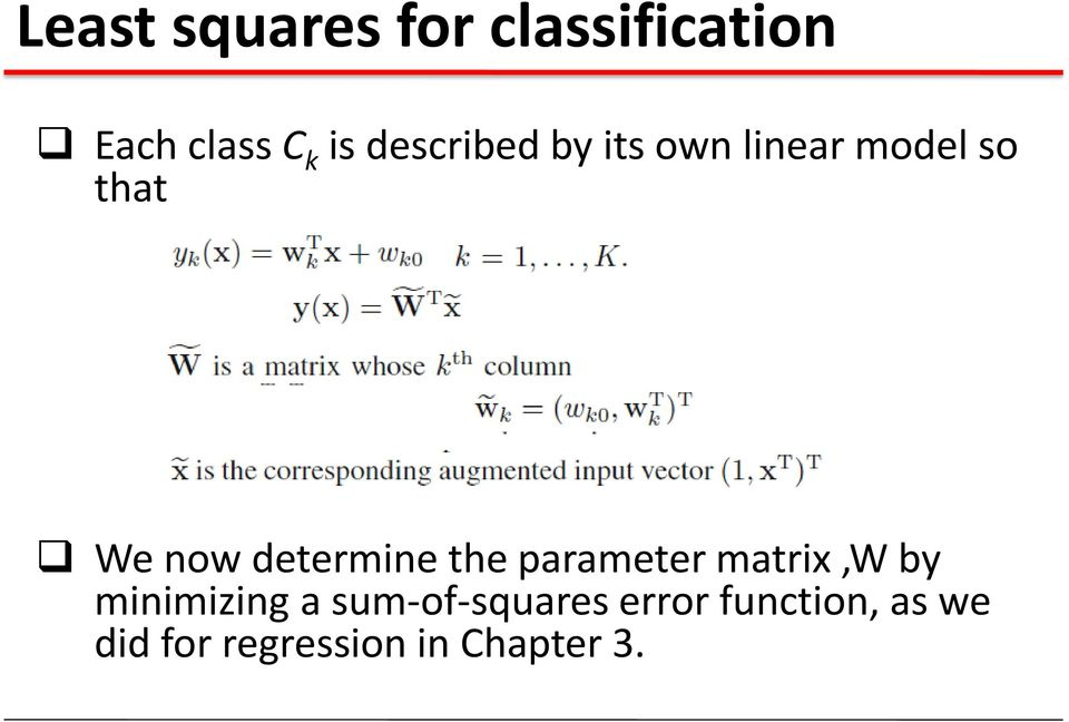 determine the parameter matrix,w by minimizing a
