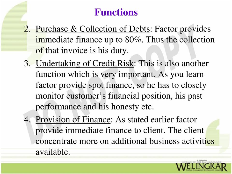 Undertaking of Credit Risk: This is also another function which is very important.