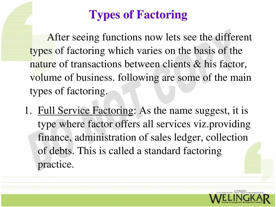 following are some of the main types of factoring. 1.