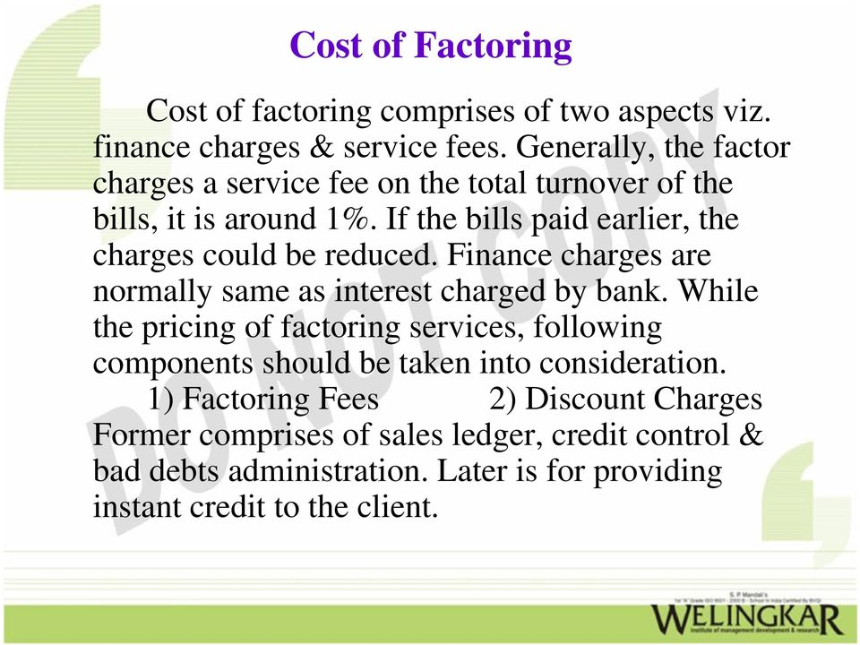 If the bills paid earlier, the charges could be reduced. Finance charges are normally same as interest charged by bank.