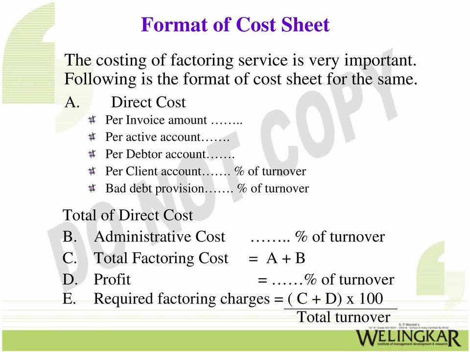 Per Debtor account. Per Client account. % of turnover Bad debt provision. % of turnover Total of Direct Cost B.