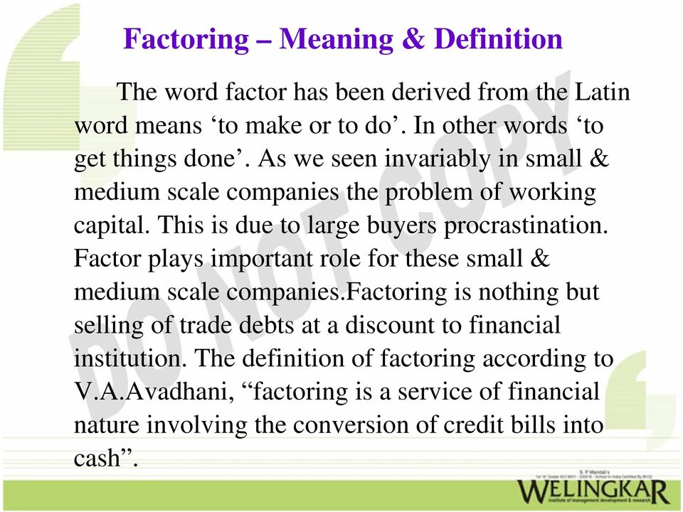Factor plays important role for these small & medium scale companies.