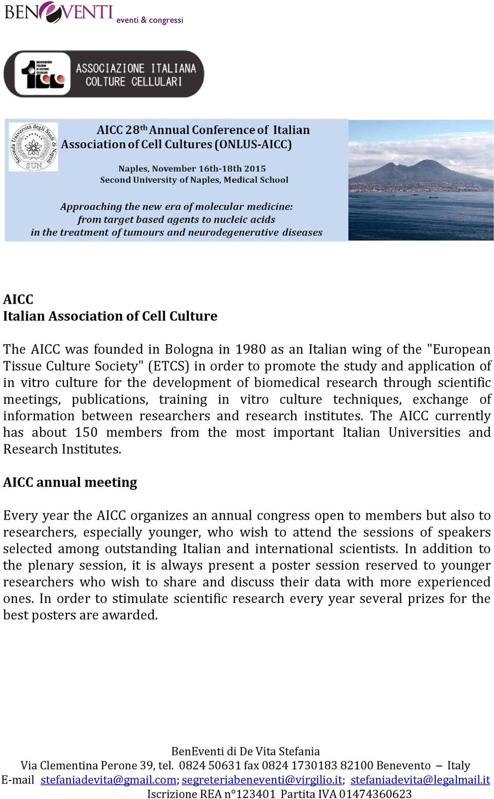 institutes. The AICC currently has about 150 members from the most important Italian Universities and Research Institutes.