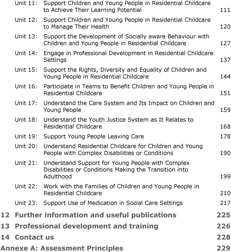 Development in Residential Childcare Settings 137 Support the Rights, Diversity and Equality of Children and Young People in Residential Childcare 144 Participate in Teams to Benefit Children and
