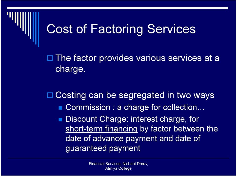 Costing can be segregated in two ways Commission : a charge for