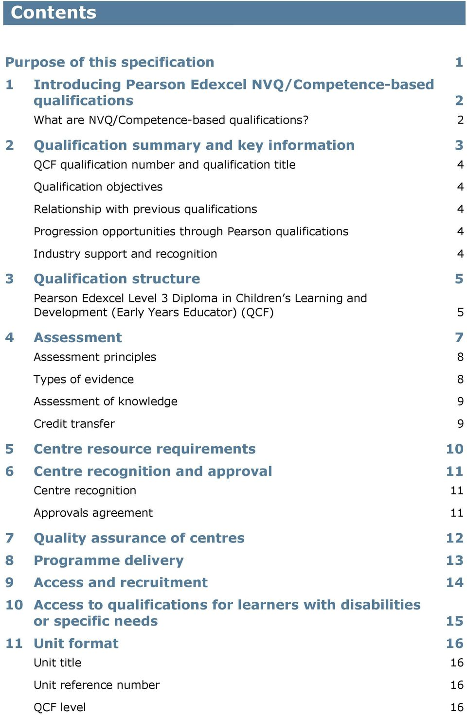 qcf 3 unit 12 Unit 3 - understand theoretical perspectives of young children's development unit 4  unit 11 - understand supporting children with additional needs unit 12 .