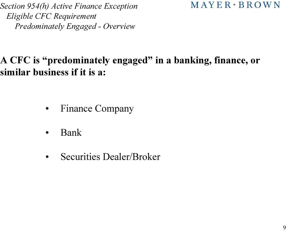banking, finance, or similar business if it is