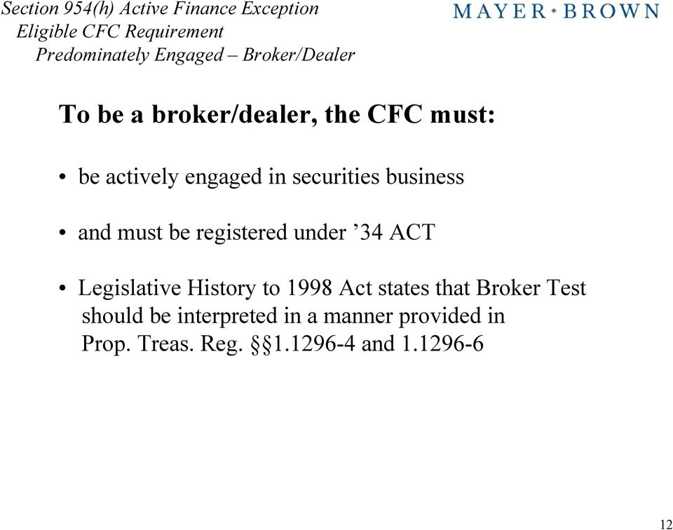be registered under 34 ACT Legislative History to 1998 Act states that Broker