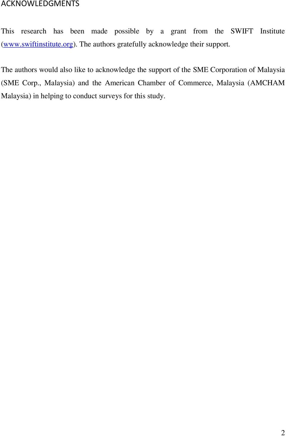 The authors would also like to acknowledge the support of the SME Corporation of Malaysia (SME