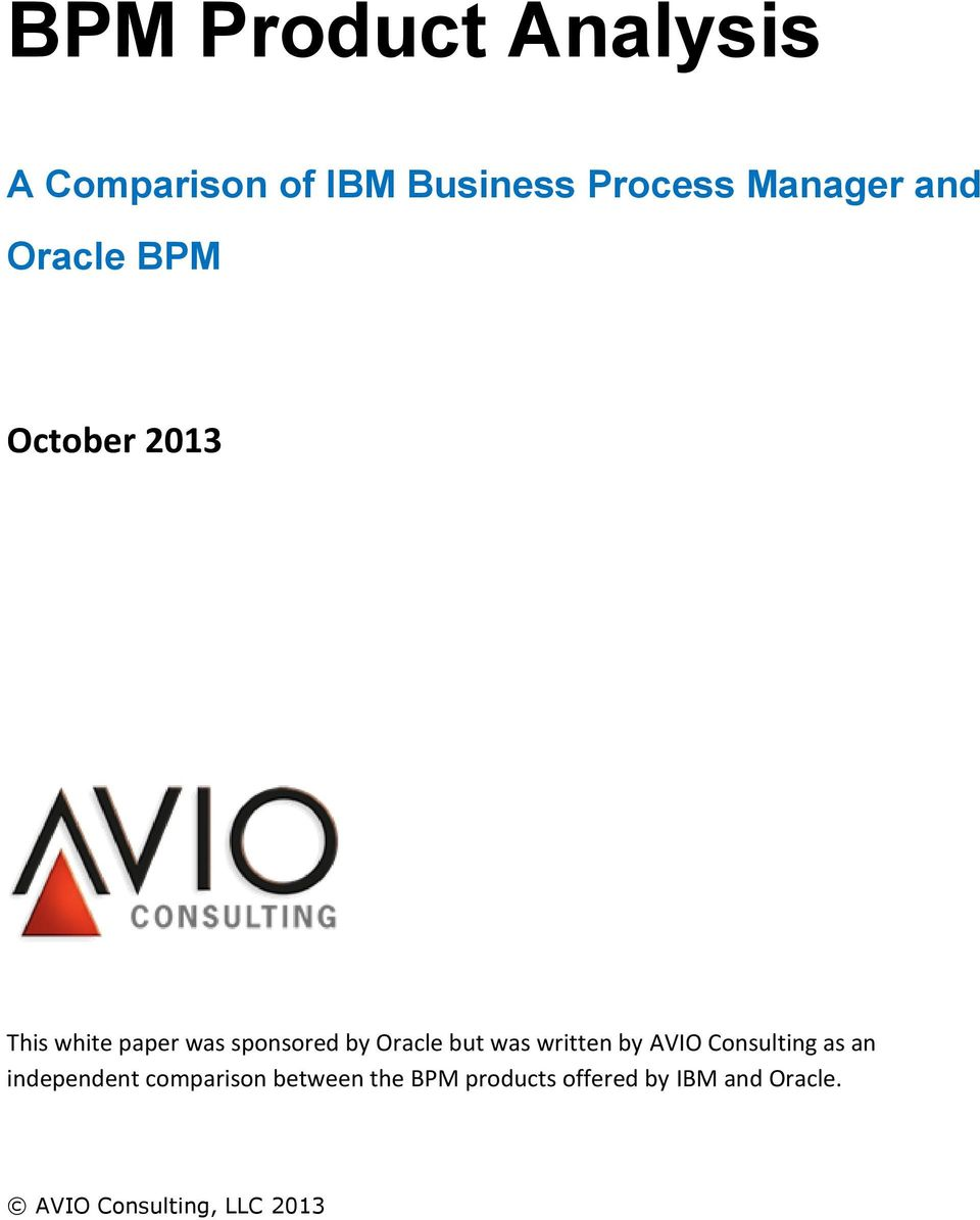 sponsored by Oracle but was written by AVIO Consulting as an