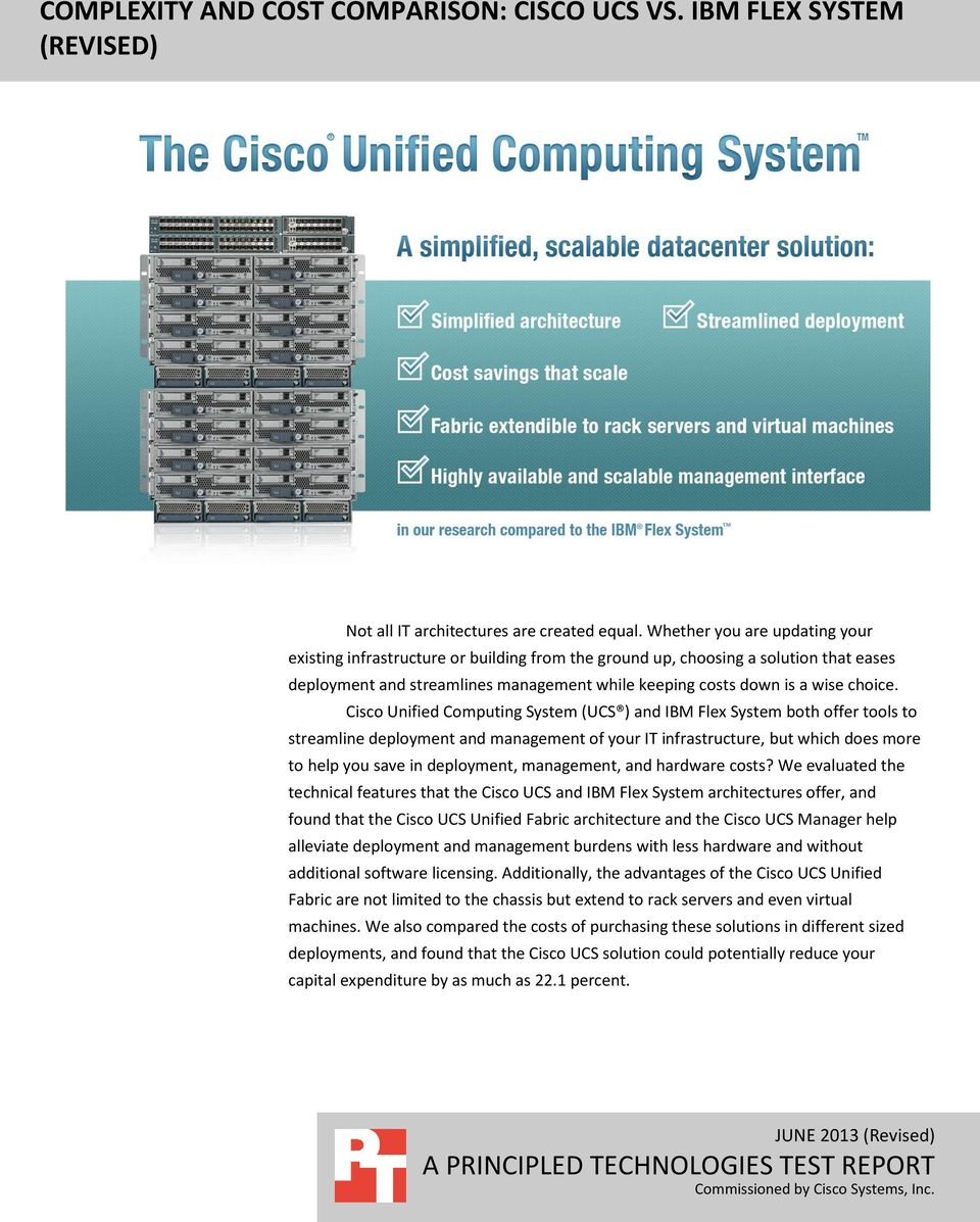 Cisco Unified Computing System (UCS ) and IBM Flex System both offer tools to streamline deployment and management of your IT infrastructure, but which does more to help you save in deployment,