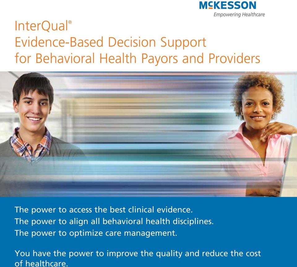 The power to align all behavioral health disciplines.