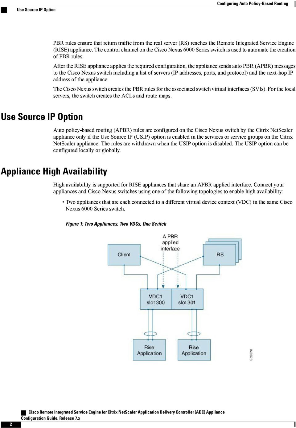 After the RISE appliance applies the required configuration, the appliance sends auto PBR (APBR) messages to the Cisco Nexus switch including a list of servers (IP addresses, ports, and protocol) and