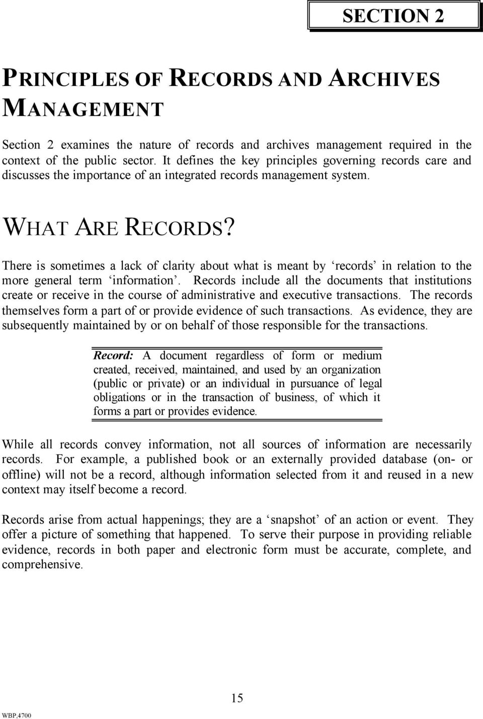 There is sometimes a lack of clarity about what is meant by records in relation to the more general term information.