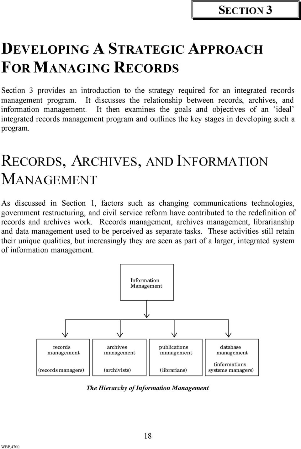 It then examines the goals and objectives of an ideal integrated records management program and outlines the key stages in developing such a program.