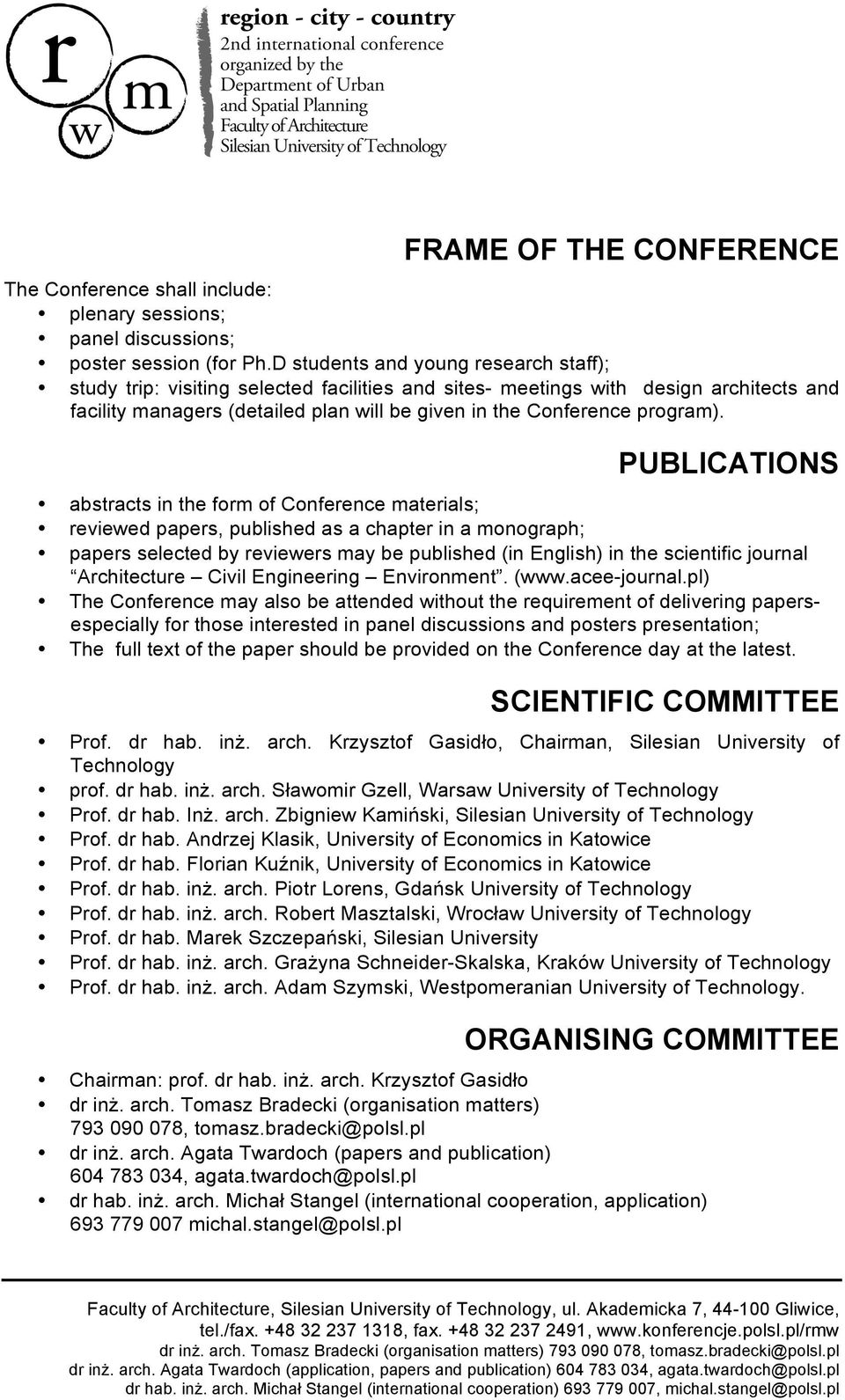 PUBLICATIONS abstracts in the form of Conference materials; reviewed papers, published as a chapter in a monograph; papers selected by reviewers may be published (in English) in the scientific