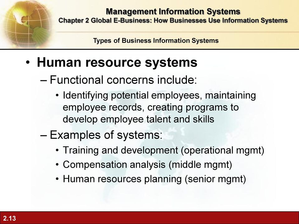 skills Examples of systems: Training and development (operational mgmt) Compensation