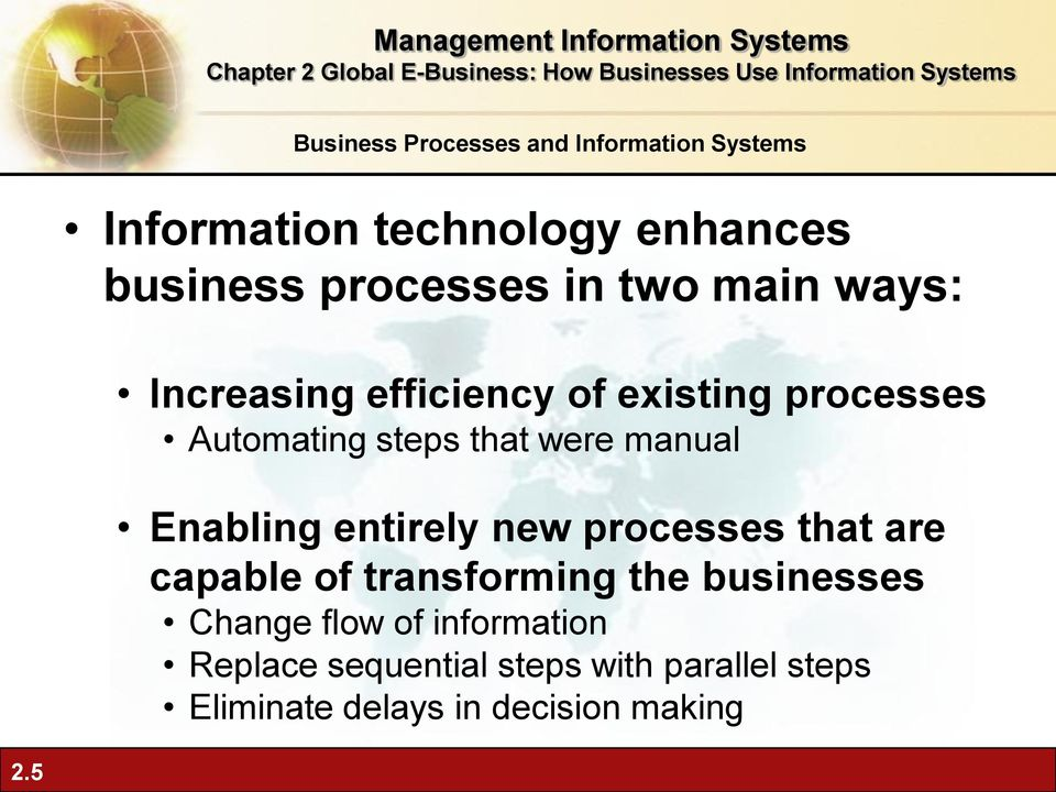entirely new processes that are capable of transforming the businesses Change flow of information