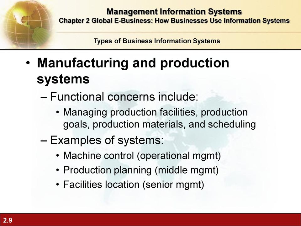 scheduling Examples of systems: Machine control (operational mgmt)