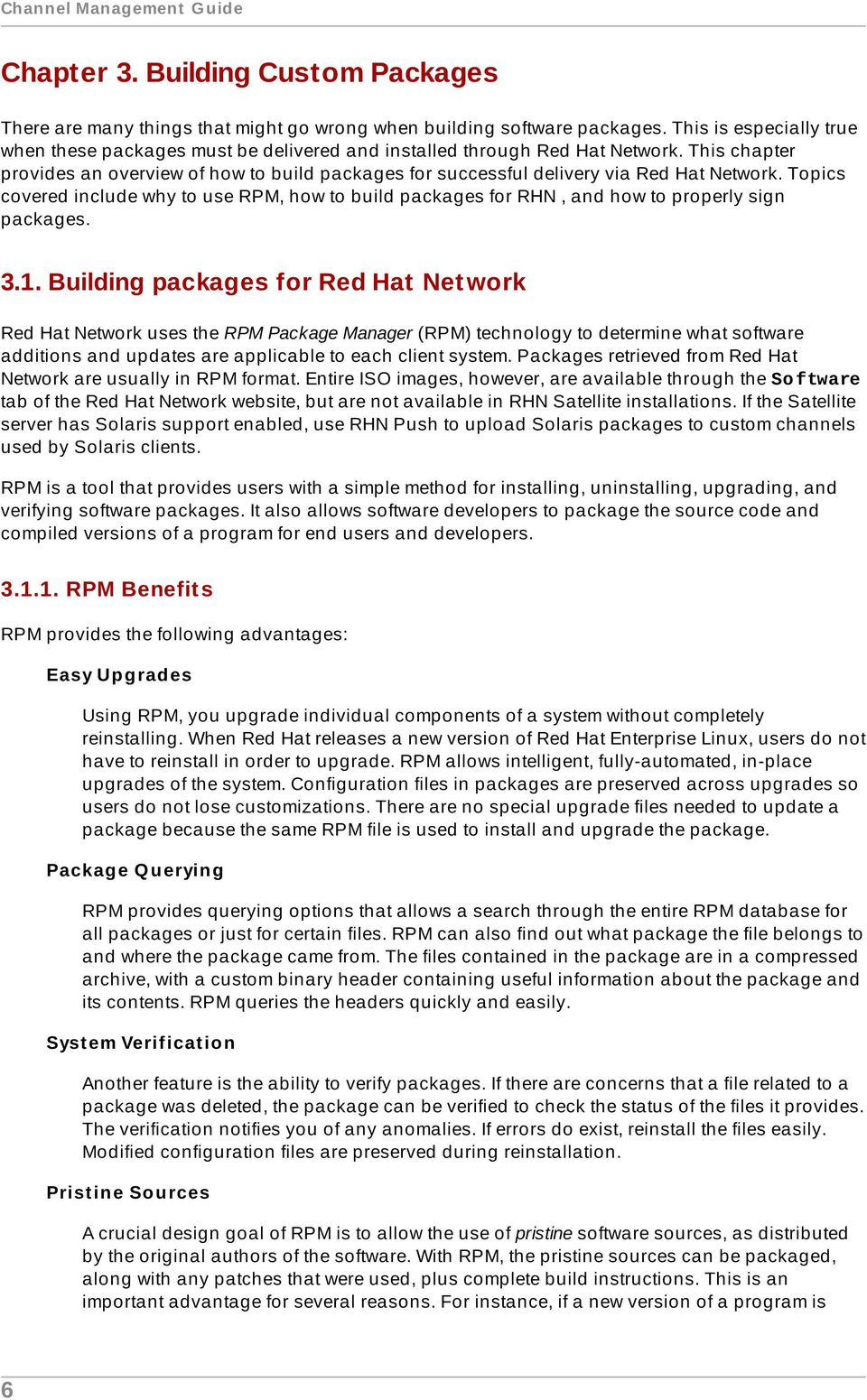 This chapter provides an overview of how to build packages for successful delivery via Red Hat Network.