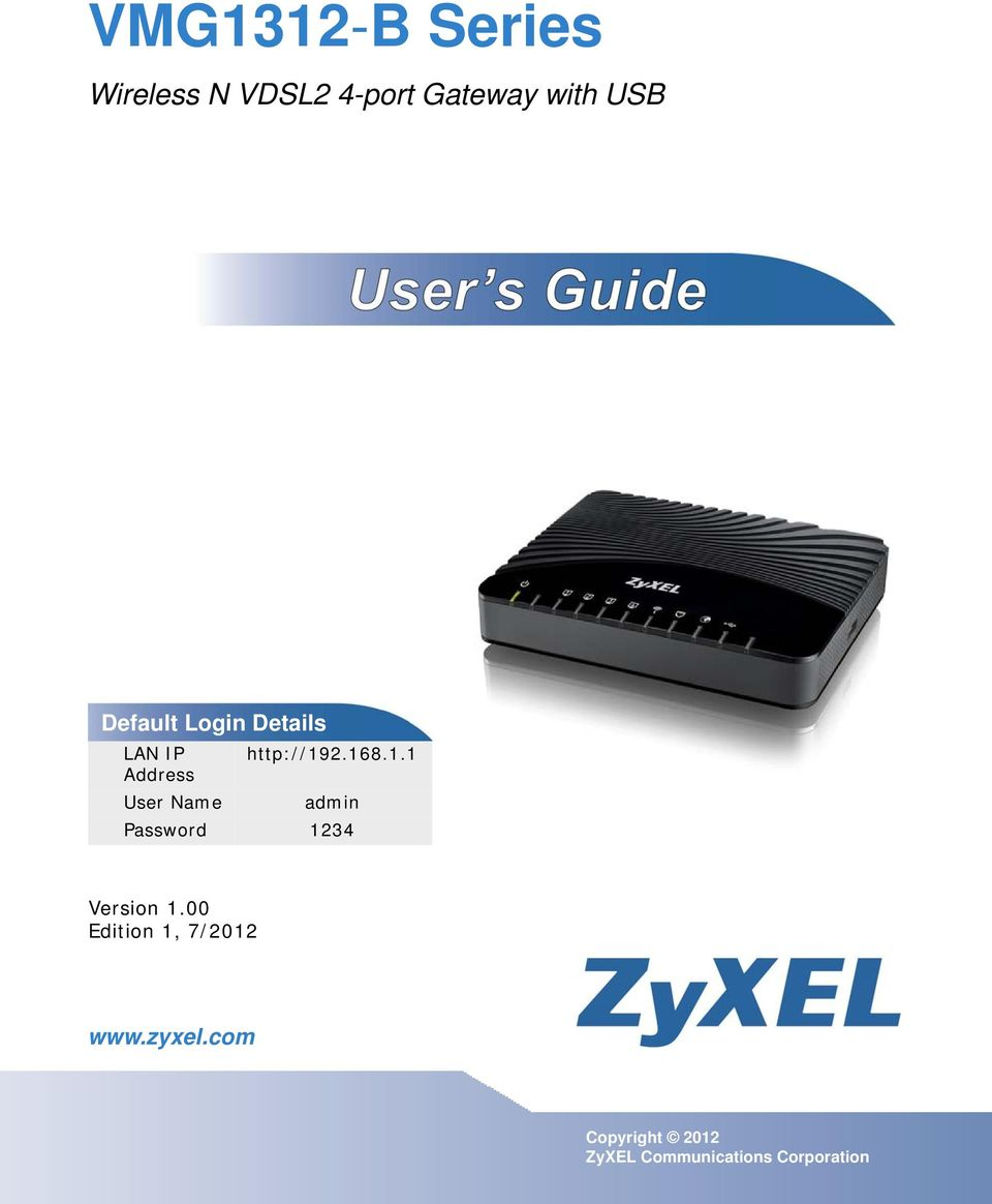 00 Edition 1, 7/2012 www.zyxel.com IMPORTANT! IMPORTANT! READ CAREFULLY BEFORE USE.