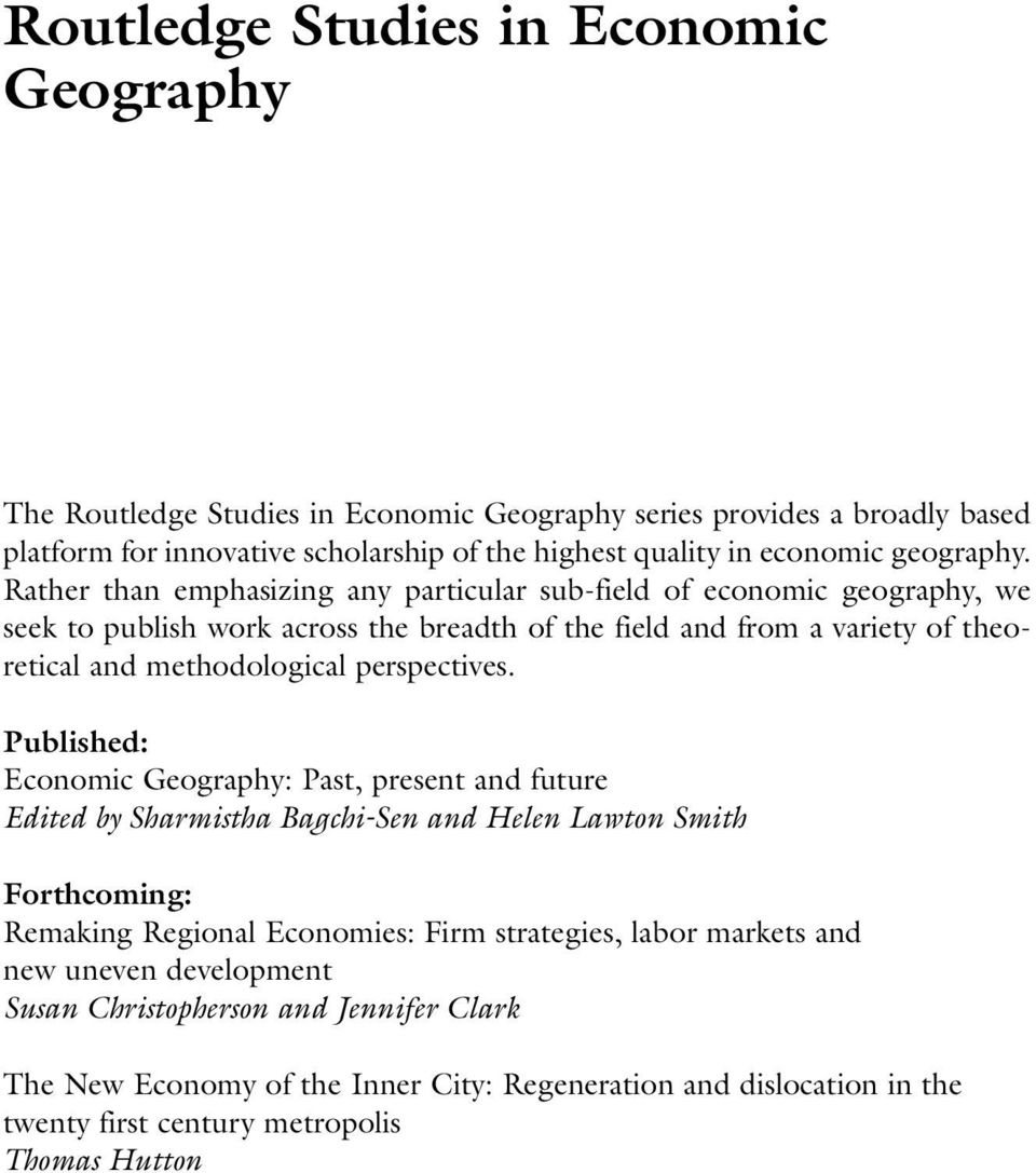 Rather than emphasizing any particular sub-field of economic geography, we seek to publish work across the breadth of the field and from a variety of theoretical and methodological