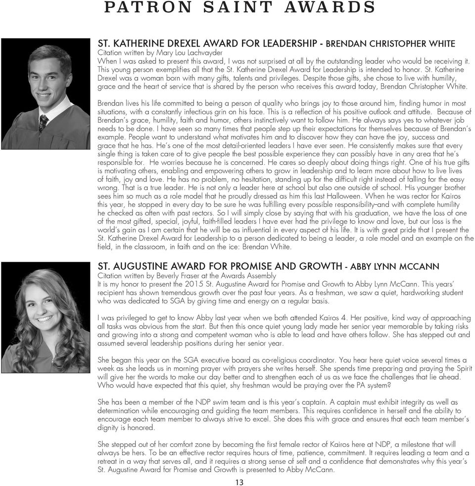 who would be receiving it. This young person exemplifies all that the St. Katherine Drexel Award for Leadership is intended to honor. St. Katherine Drexel was a woman born with many gifts, talents and privileges.