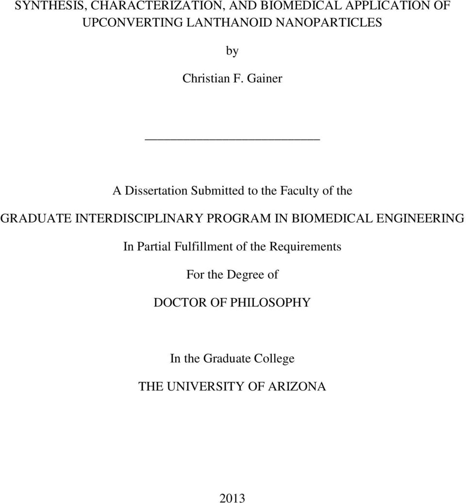 Gainer A Dissertation Submitted to the Faculty of the GRADUATE INTERDISCIPLINARY PROGRAM