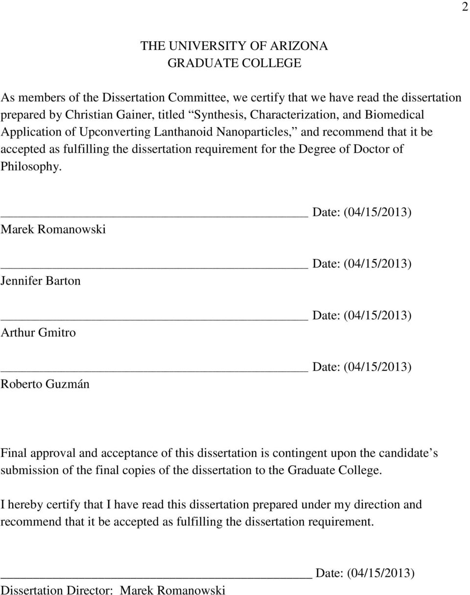 Date: (04/15/2013) Marek Romanowski Date: (04/15/2013) Jennifer Barton Date: (04/15/2013) Arthur Gmitro Date: (04/15/2013) Roberto Guzmán Final approval and acceptance of this dissertation is