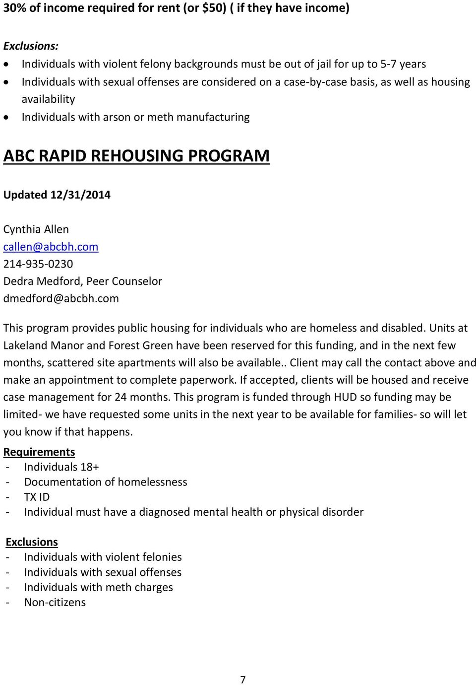 com 214-935-0230 Dedra Medford, Peer Counselor dmedford@abcbh.com This program provides public housing for individuals who are homeless and disabled.