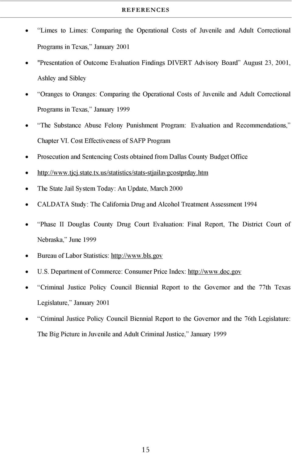 Evaluation and Recommendations, Chapter VI. Cost Effectiveness of SAFP Program Prosecution and Sentencing Costs obtained from Dallas County Budget Office http://www.tjcj.state.tx.
