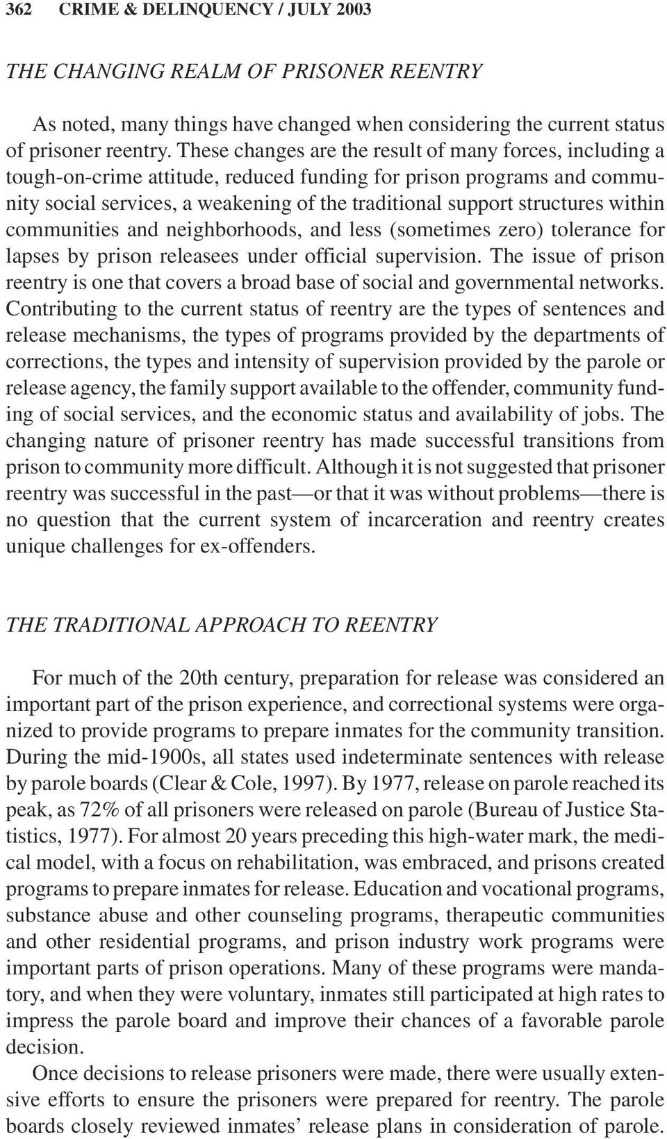 within communities and neighborhoods, and less (sometimes zero) tolerance for lapses by prison releasees under official supervision.