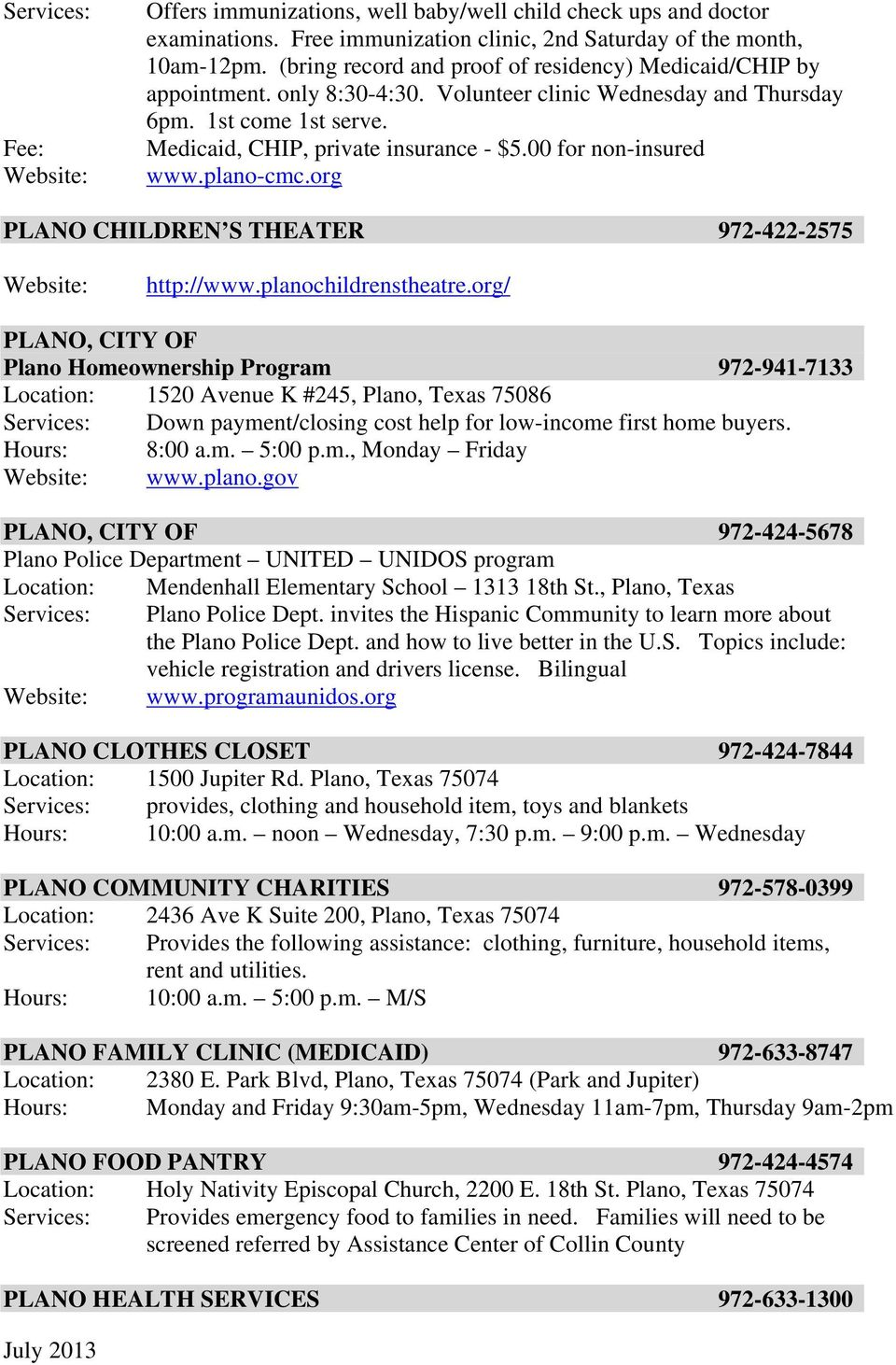 00 for non-insured www.plano-cmc.org PLANO CHILDREN S THEATER 972-422-2575 Website: http://www.planochildrenstheatre.