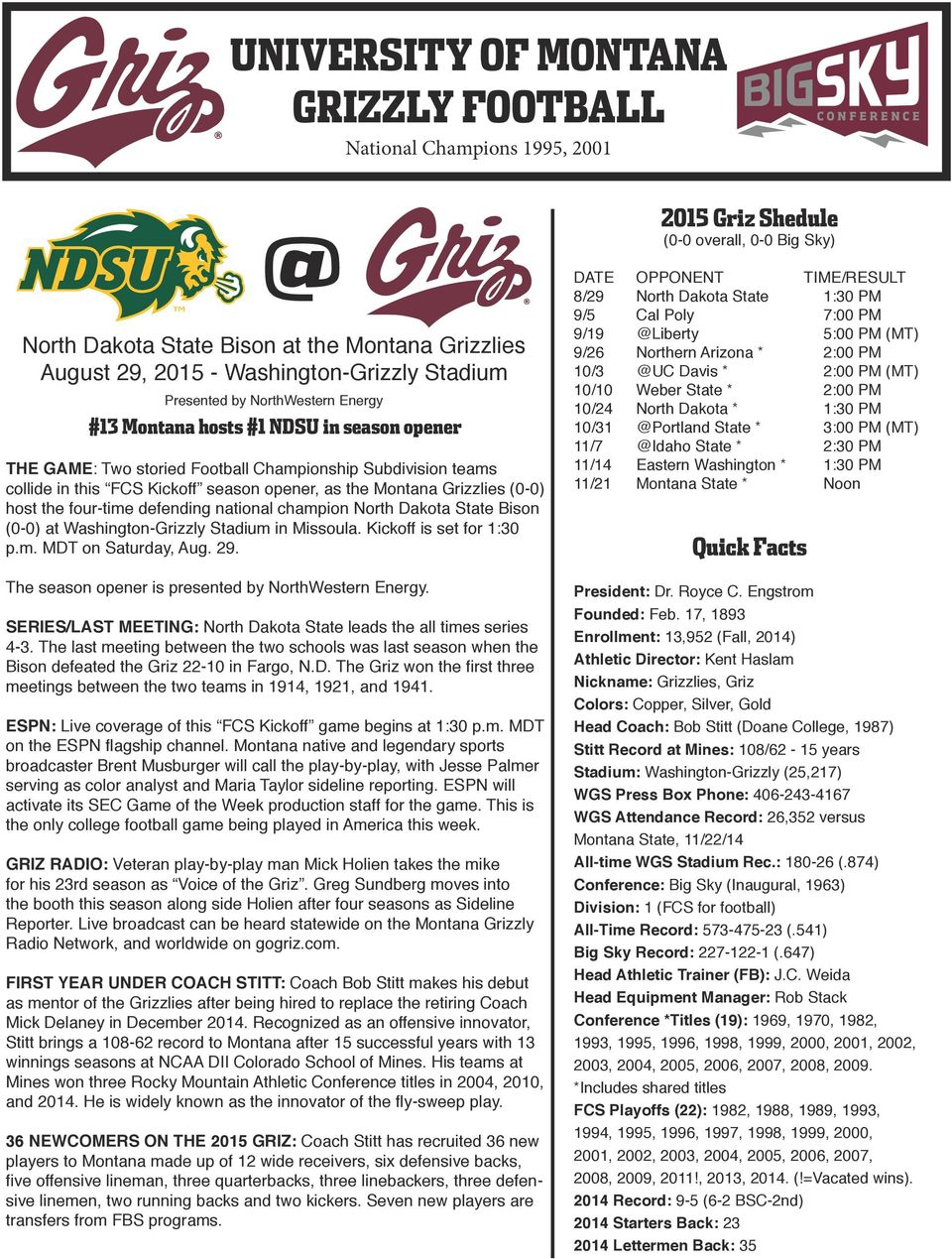 defending national champion North Dakota State Bison (0-0) at Washington-Grizzly Stadium in Missoula. Kickoff is set for 1:30 p.m. MDT on Saturday, Aug. 29.