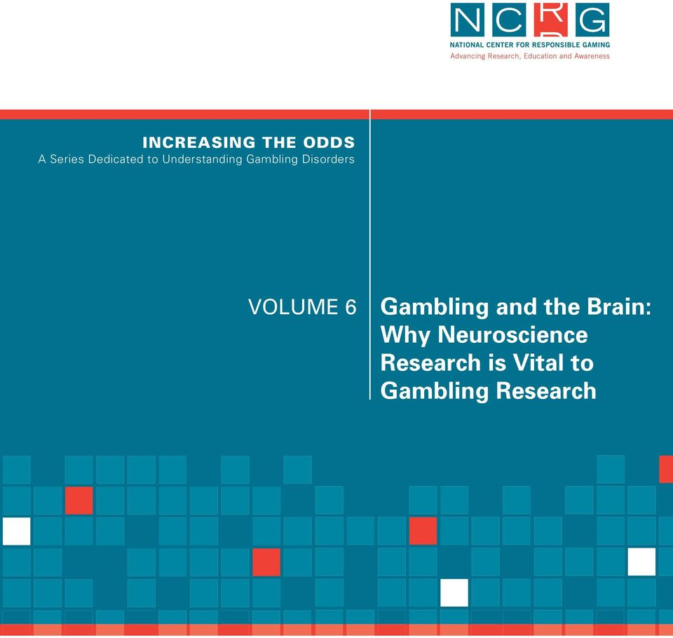 VOLUME 6 Gambling and the Brain: Why