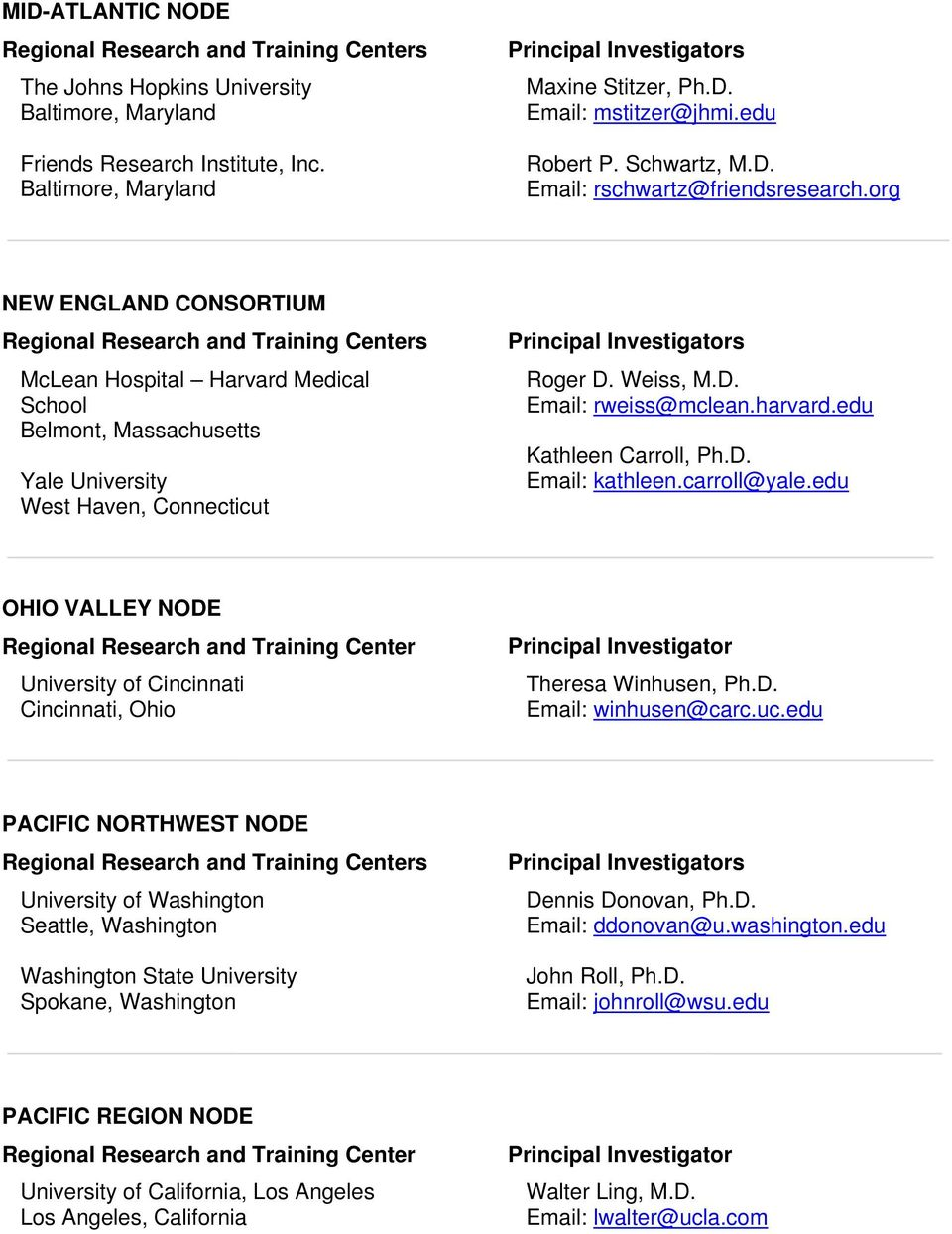org NEW ENGLAND CONSORTIUM Regional Research and Training Centers McLean Hospital Harvard Medical School Belmont, Massachusetts Yale University West Haven, Connecticut Principal Investigators Roger D.