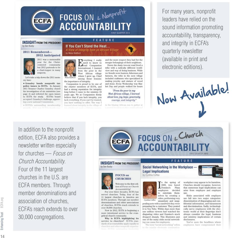 org In addition to the nonprofit edition, ECFA also provides a newsletter written especially for churches Focus on Church Accountability.