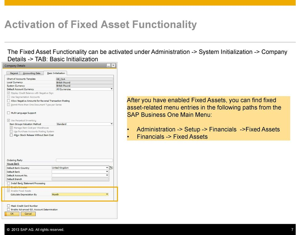 you can find fixed asset-related menu entries in the following paths from the SAP Business One Main Menu: