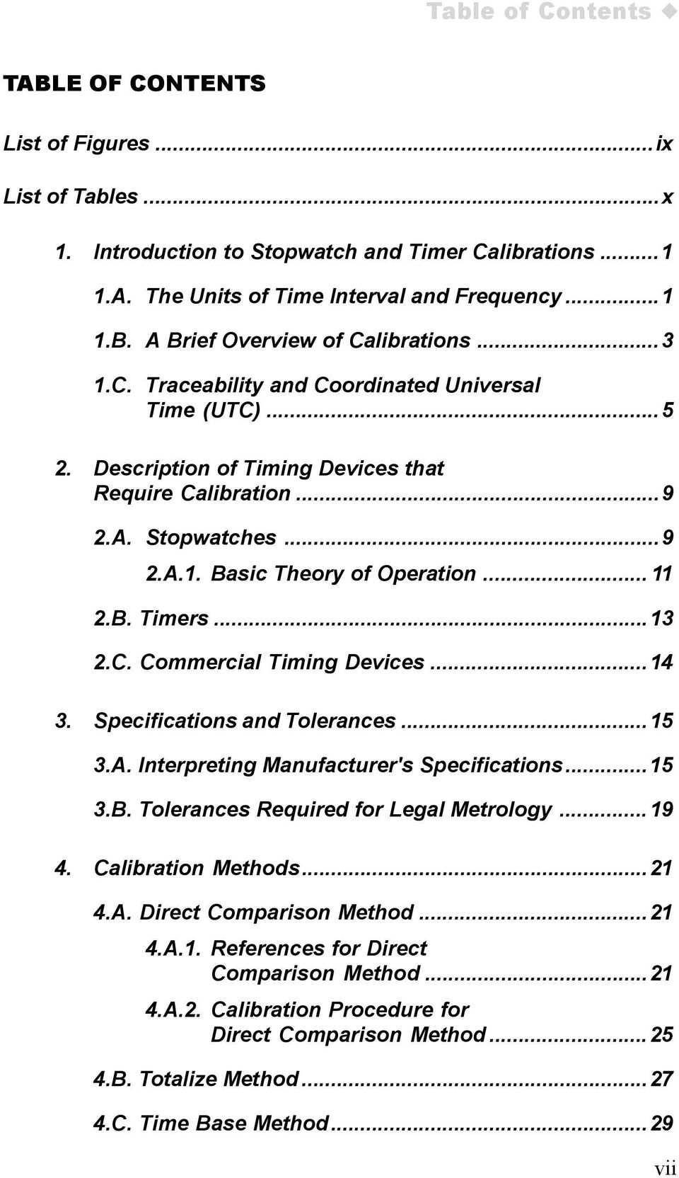 ..13 2.C. Commercial Timing Devices...14 3. Specifications and Tolerances...15 3.A. Interpreting Manufacturer's Specifications...15 3.B. Tolerances Required for Legal Metrology...19 4.