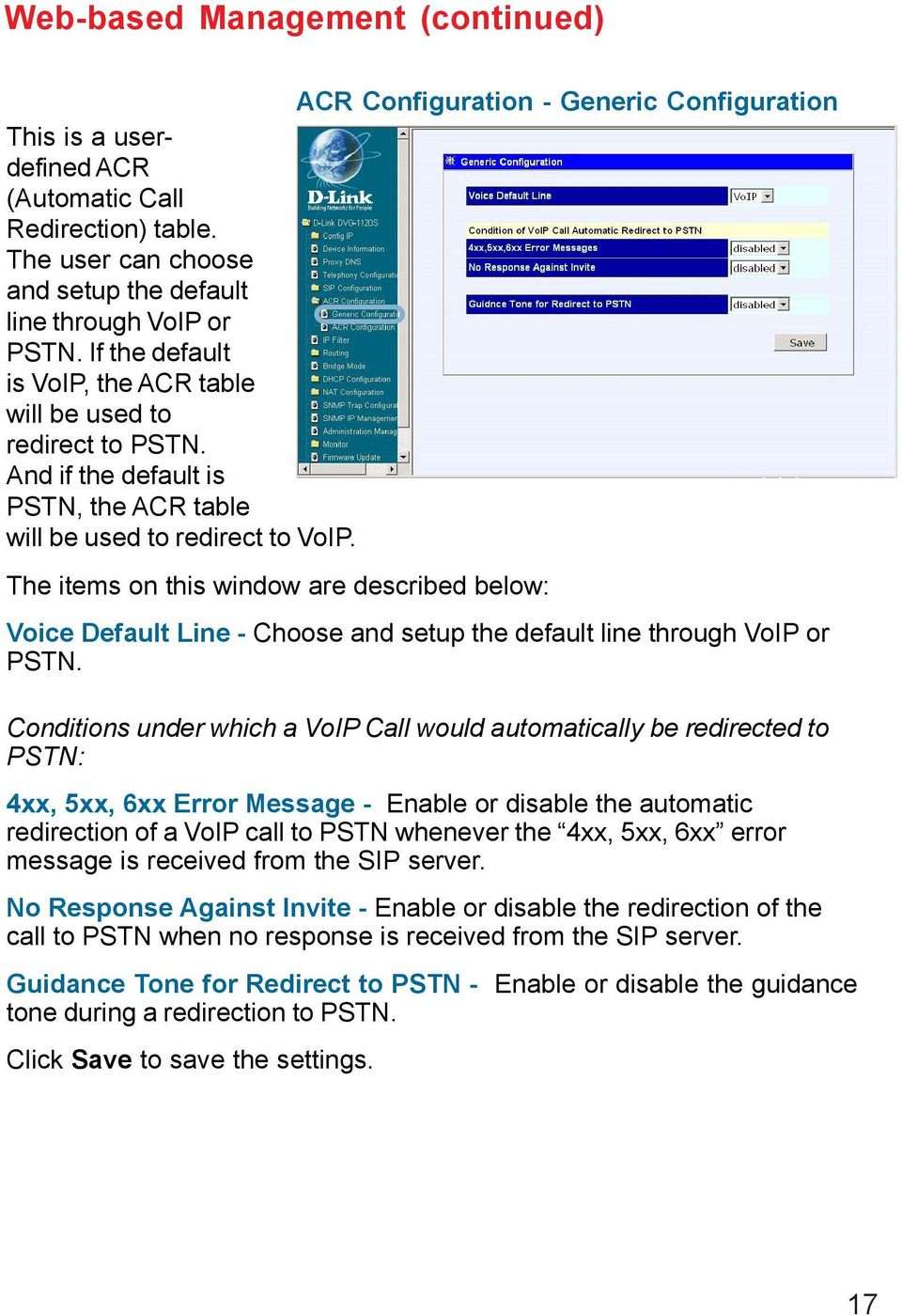 And if the default is PSTN, the ACR table will be used to redirect to VoIP. The items on this window are described below: Voice Default Line - Choose and setup the default line through VoIP or PSTN.