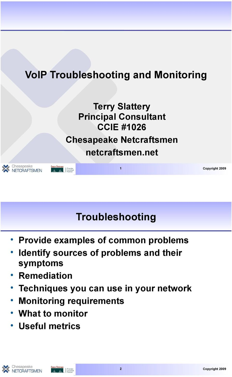 net 1 Troubleshooting Provide examples of common problems Identify sources of