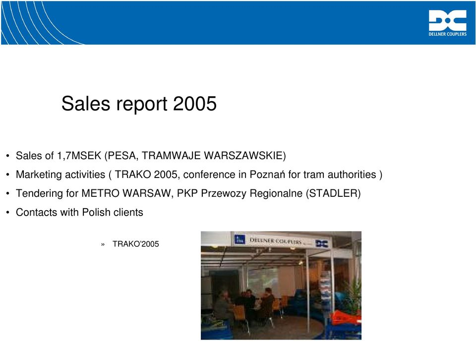 Poznań for tram authorities ) Tendering for METRO WARSAW, PKP